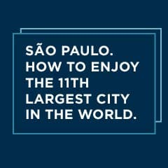 são paulo:how to enjoy the 11th lagest city in the world