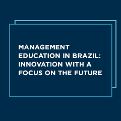 Management Education In Brazil: Innovation With A Focus On The Future
