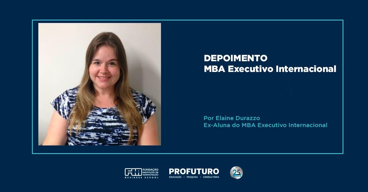 Depoimento Elaine Durazzo MBA Executivo Internacional
