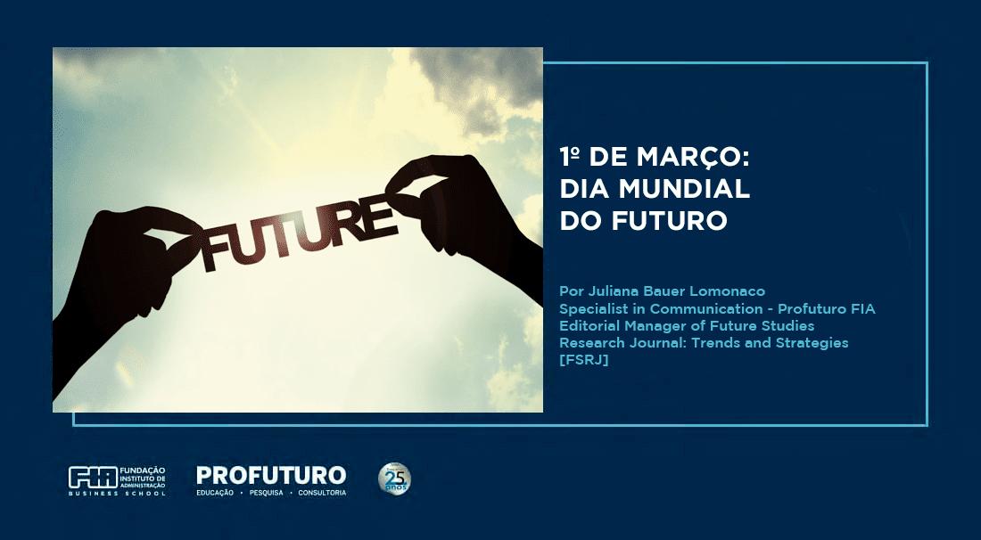 1º de março dia mundial do futuro