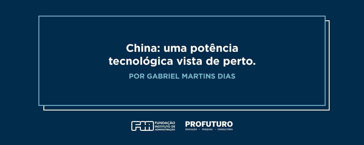 China: Uma potência tecnológica vista de perto